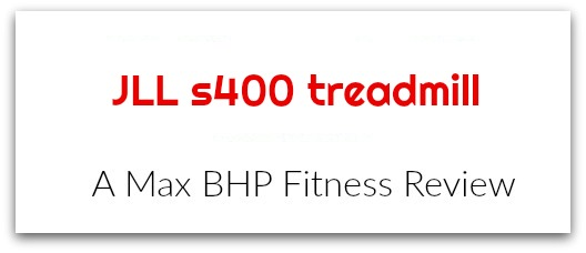 Jll s400 treadmill review